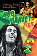 Bob Marley - Życie. Catch a fire - ebook