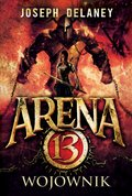 Arena 13 tom 3. Wojownik - ebook