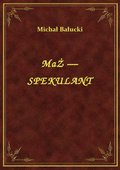 Mąż — Spekulant - ebook