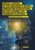 Social Capital in the University-Based Innovation Ecosystems in the Leading Life-Science Clusters: Implications for Poland - ebook