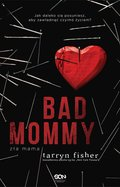 Bad Mommy. Zła Mama - ebook