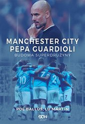 : Manchester City Pepa Guardioli. Budowa superdrużyny - ebook